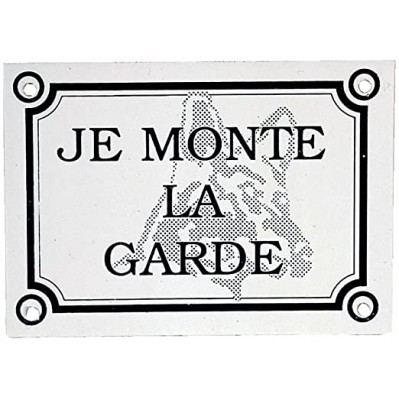 plaque JE MONTE LA GARDE